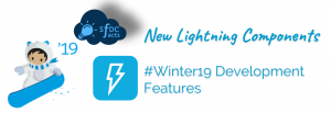 New Lightning Components – #Winter19 Development Track Highlights