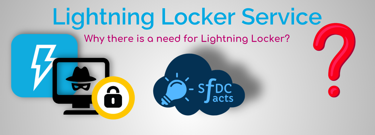 Why there is a need for Lightning Locker? – Lightning Locker Services Part 1