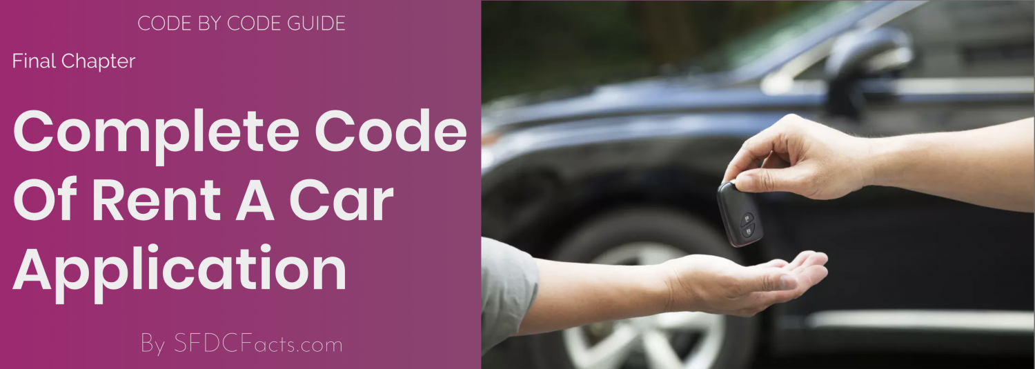 Code By Code – Lightning Framework – Final Chapter – Summary And RentACar   Application Complete Code