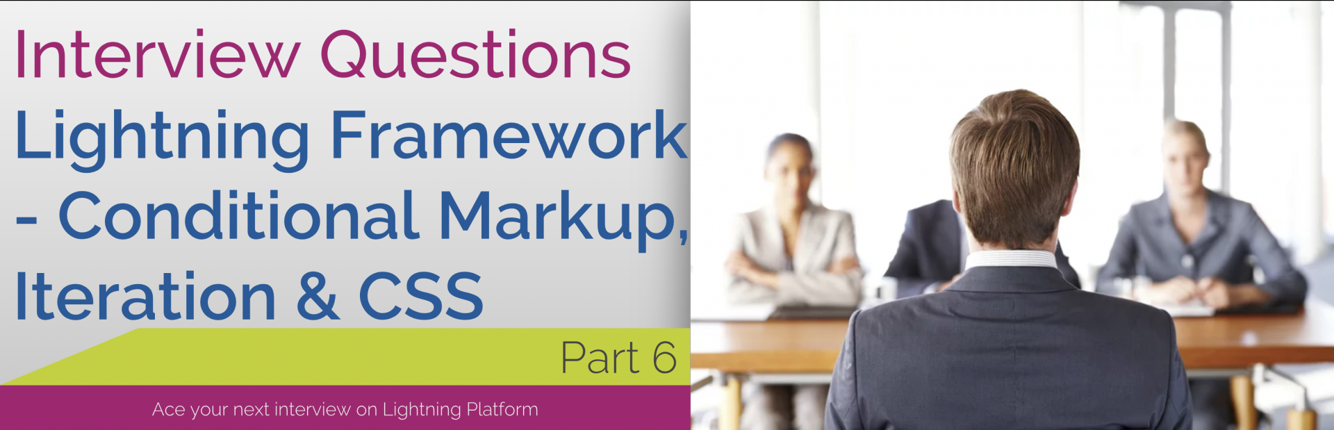Interview Questions – Lightning Framework – Part 6 – Conditional Markup, Iteration & CSS